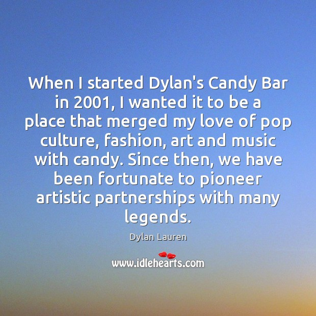 Image, When I started Dylan's Candy Bar in 2001, I wanted it to be