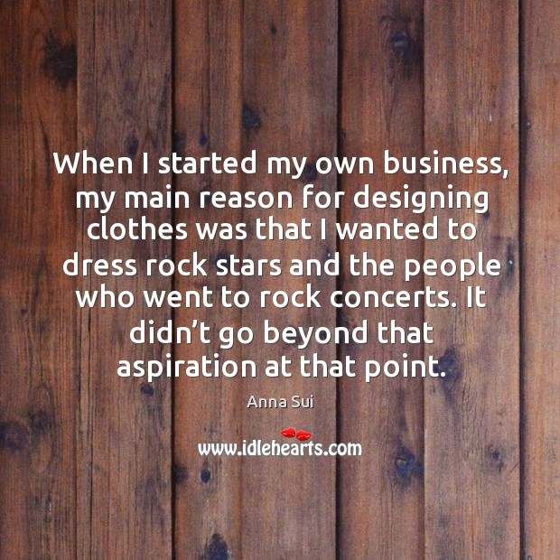 Image, When I started my own business, my main reason for designing clothes was that I wanted to dress