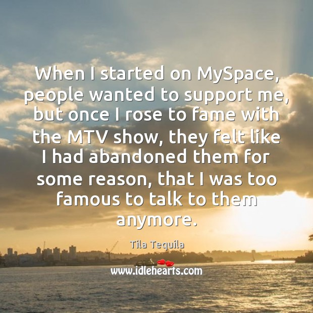 When I started on MySpace, people wanted to support me, but once Image