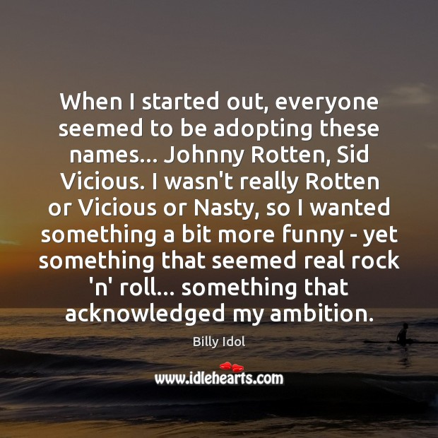 Image, When I started out, everyone seemed to be adopting these names… Johnny