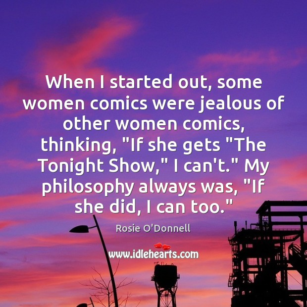 When I started out, some women comics were jealous of other women Image