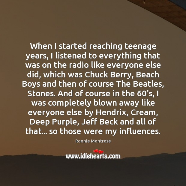 Image, When I started reaching teenage years, I listened to everything that was