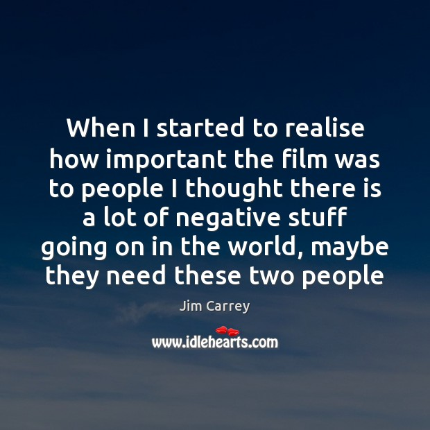 When I started to realise how important the film was to people Image