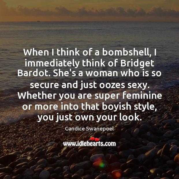 Image, When I think of a bombshell, I immediately think of Bridget Bardot.