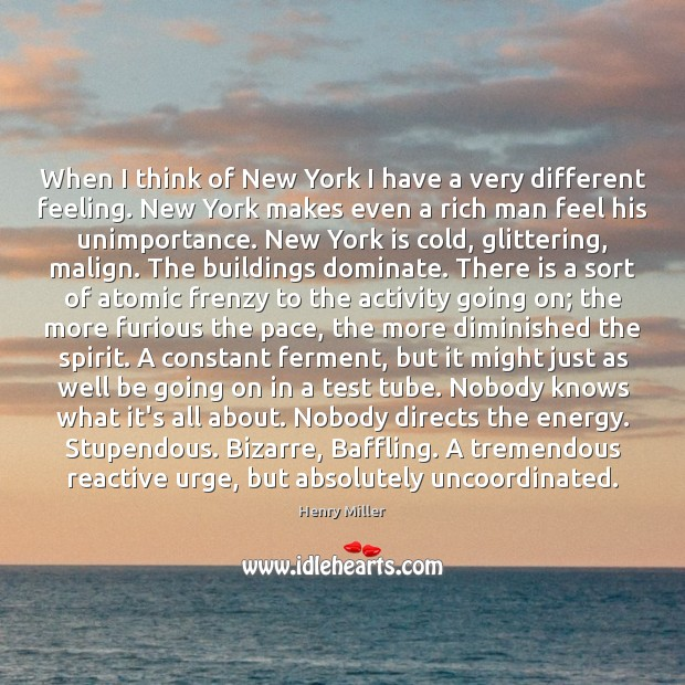 When I think of New York I have a very different feeling. Image