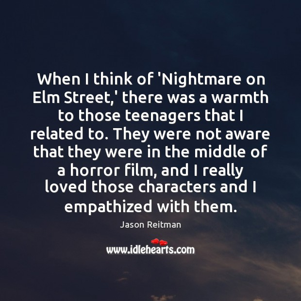 When I think of 'Nightmare on Elm Street,' there was a Jason Reitman Picture Quote