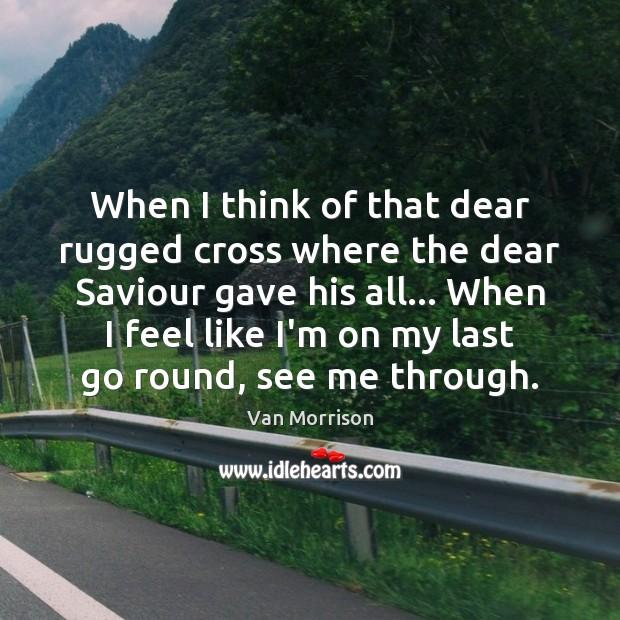 Image, When I think of that dear rugged cross where the dear Saviour