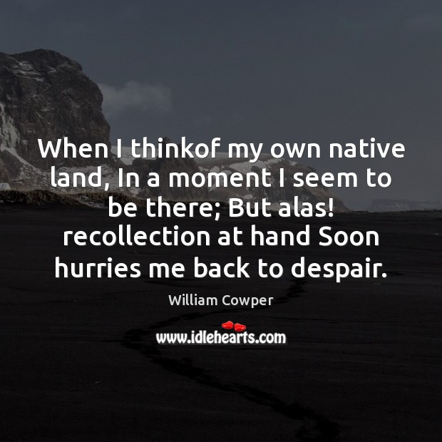When I thinkof my own native land, In a moment I seem Image