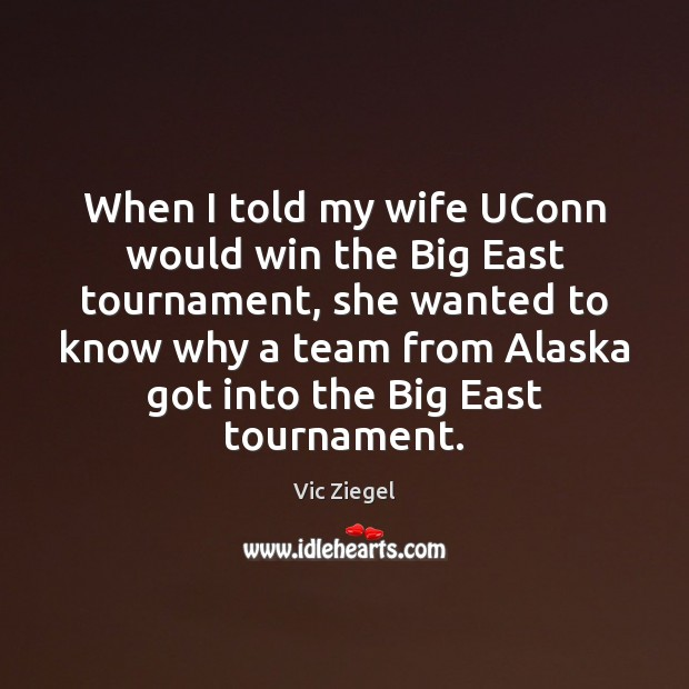 When I told my wife UConn would win the Big East tournament, Image