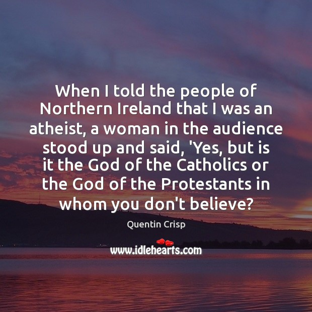 Image, When I told the people of Northern Ireland that I was an