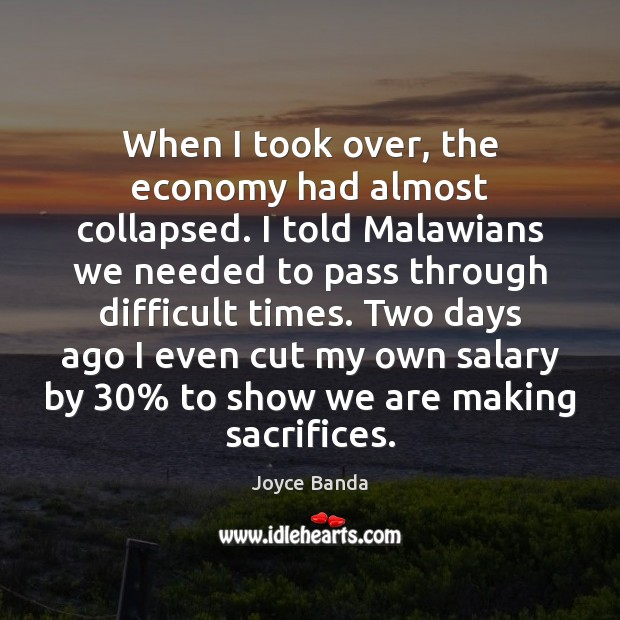 When I took over, the economy had almost collapsed. I told Malawians Salary Quotes Image