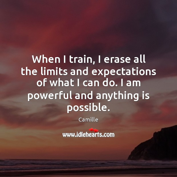 Image, When I train, I erase all the limits and expectations of what