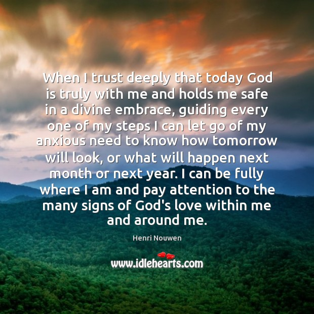 When I trust deeply that today God is truly with me and Image