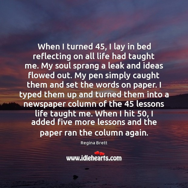 Image, When I turned 45, I lay in bed reflecting on all life had