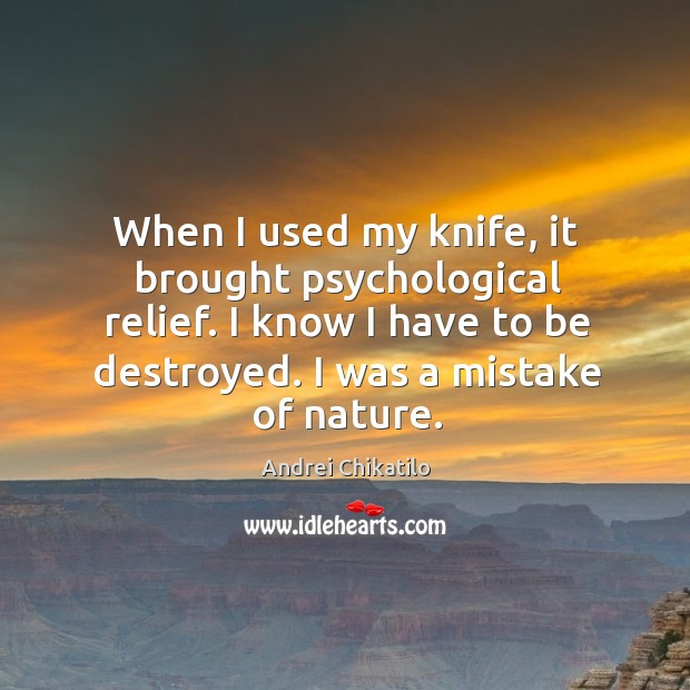 Image, When I used my knife, it brought psychological relief. I know I