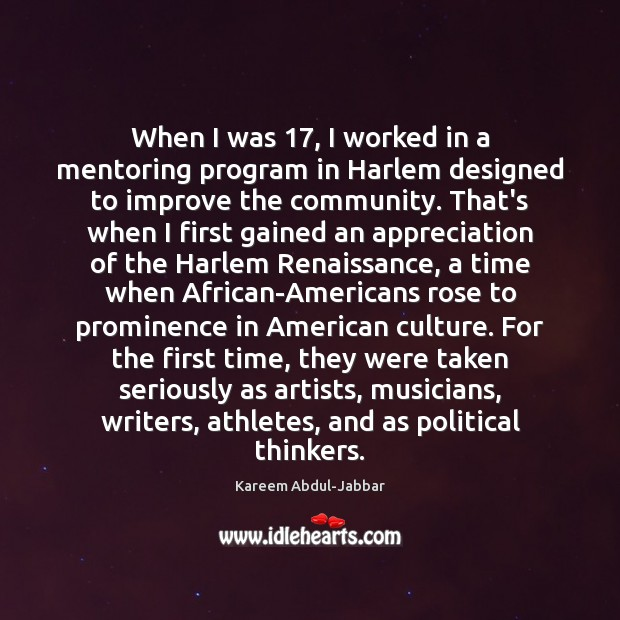 When I was 17, I worked in a mentoring program in Harlem designed Kareem Abdul-Jabbar Picture Quote