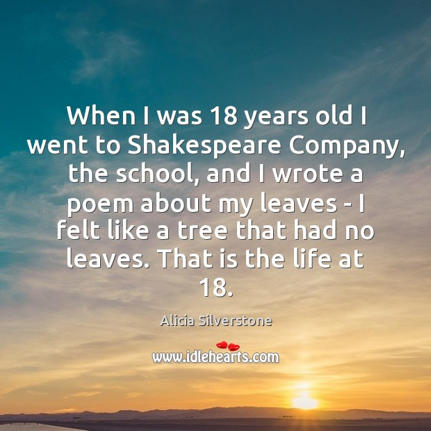 Image, When I was 18 years old I went to Shakespeare Company, the school,