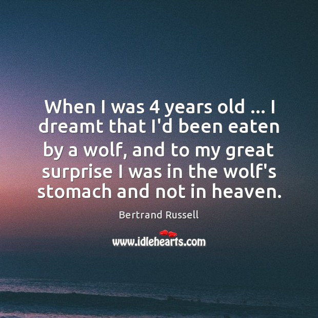 Image, When I was 4 years old … I dreamt that I'd been eaten by