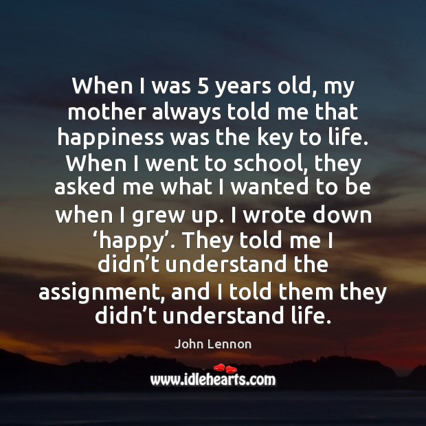 Image, When I was 5 years old, my mother always told me that happiness