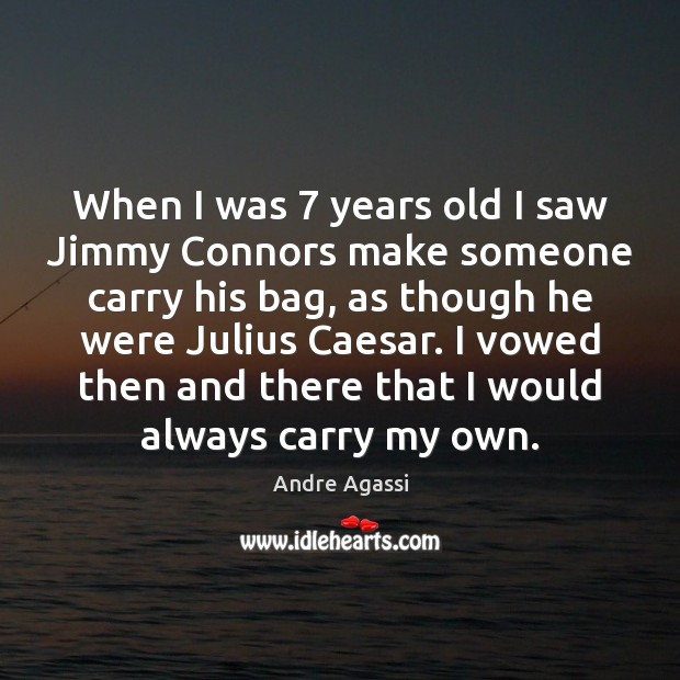 When I was 7 years old I saw Jimmy Connors make someone carry Image