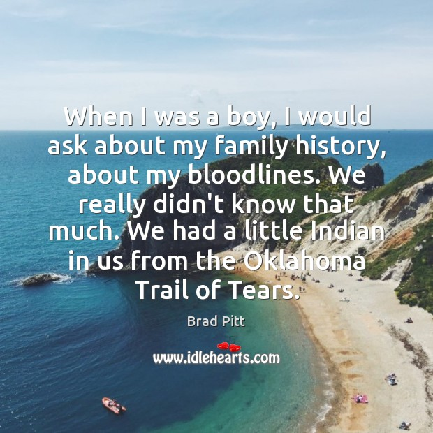 When I was a boy, I would ask about my family history, Image