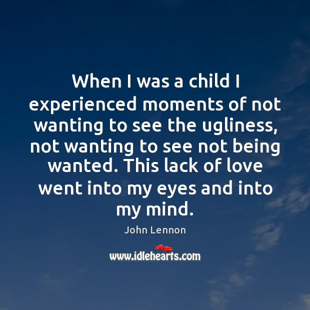 Image, When I was a child I experienced moments of not wanting to