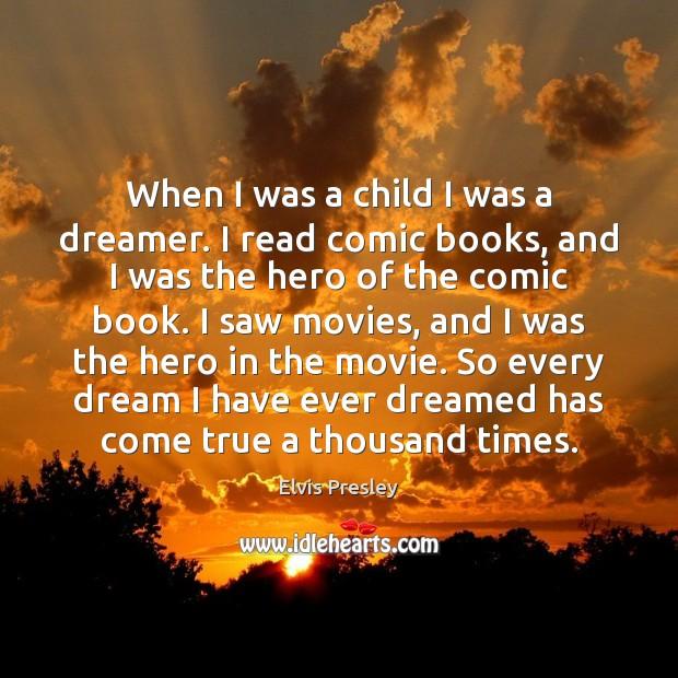 Image, When I was a child I was a dreamer. I read comic