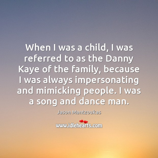 When I was a child, I was referred to as the Danny Image