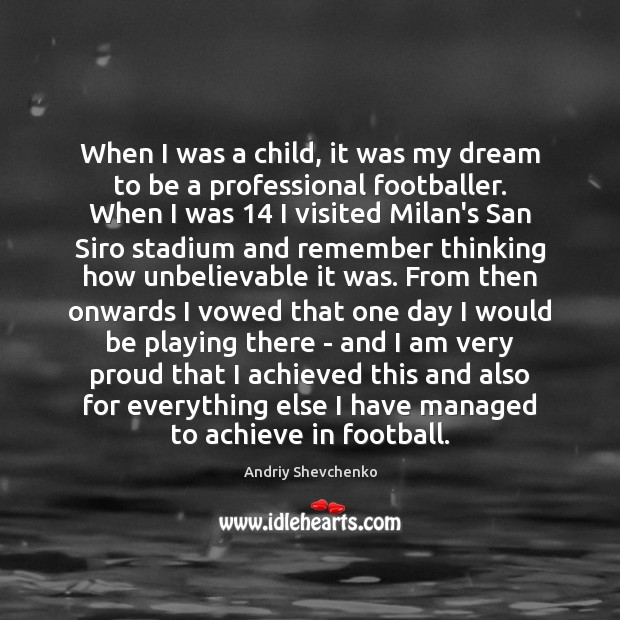 When I was a child, it was my dream to be a Football Quotes Image