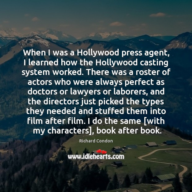 When I was a Hollywood press agent, I learned how the Hollywood Richard Condon Picture Quote
