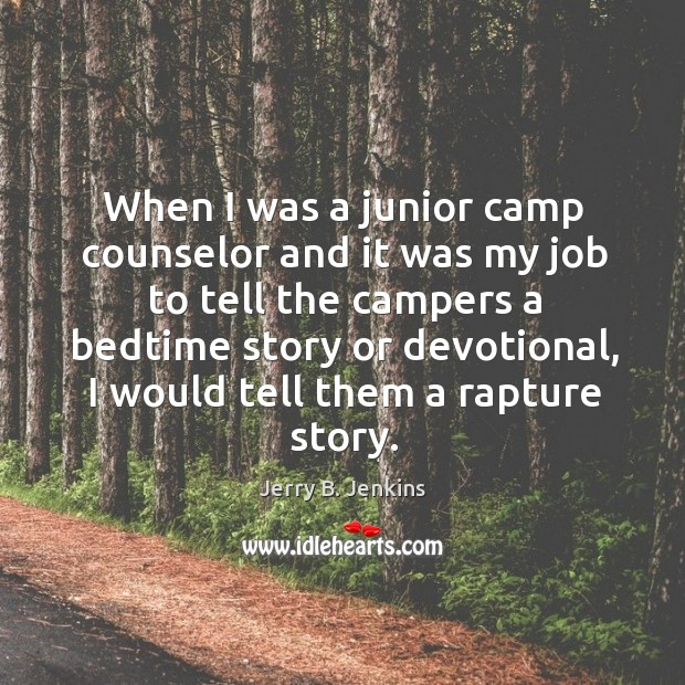 When I was a junior camp counselor and it was my job to tell the campers a bedtime story or devotional Image