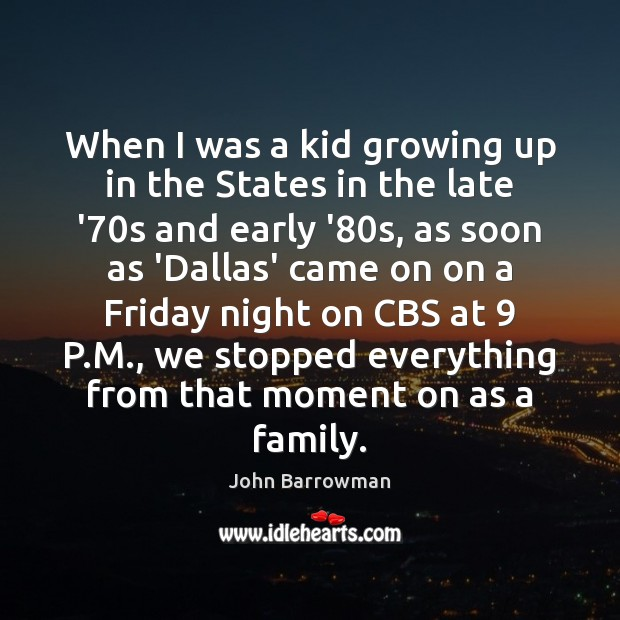 When I was a kid growing up in the States in the Image