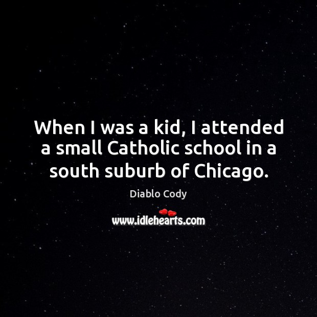 Image, When I was a kid, I attended a small Catholic school in a south suburb of Chicago.