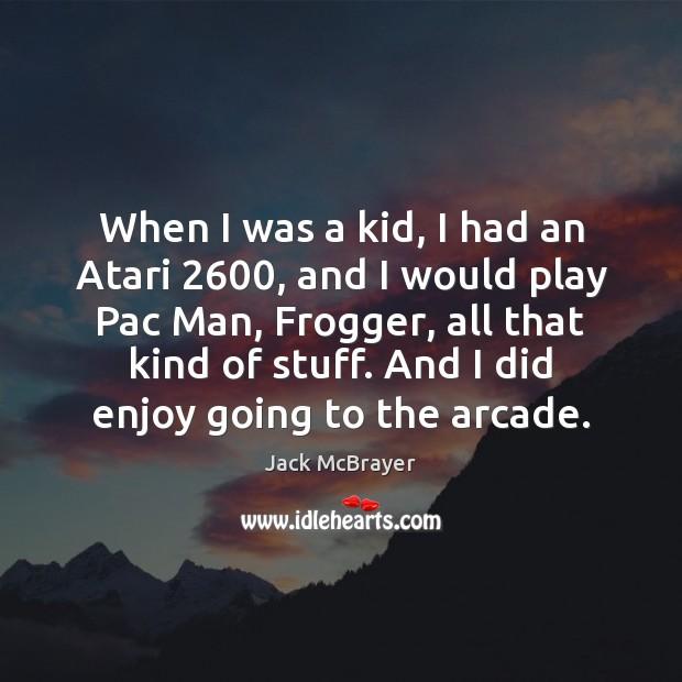 Image, When I was a kid, I had an Atari 2600, and I would