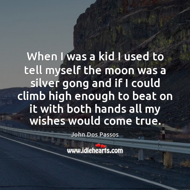 Image, When I was a kid I used to tell myself the moon