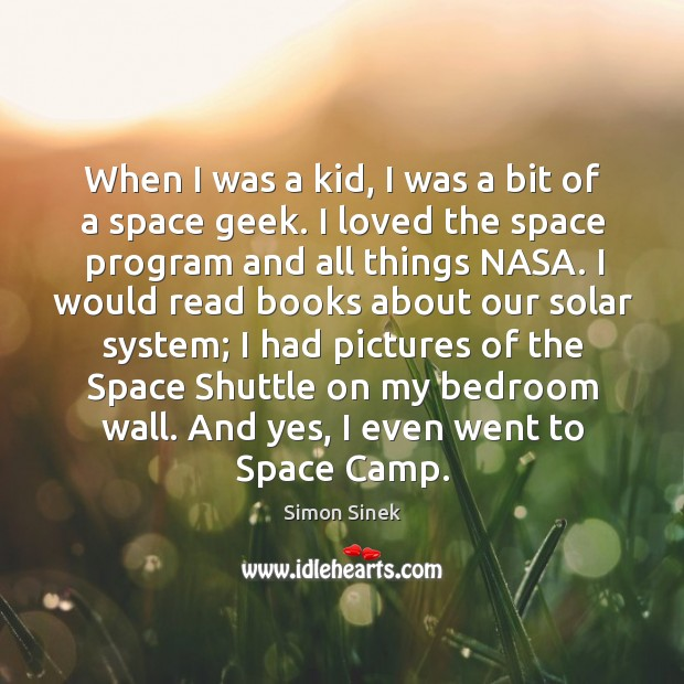 Image, When I was a kid, I was a bit of a space