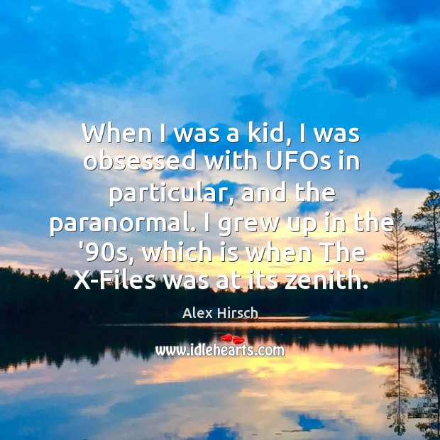 When I was a kid, I was obsessed with UFOs in particular, Image