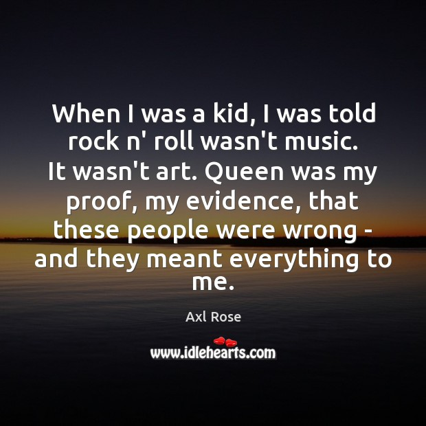 Image, When I was a kid, I was told rock n' roll wasn't