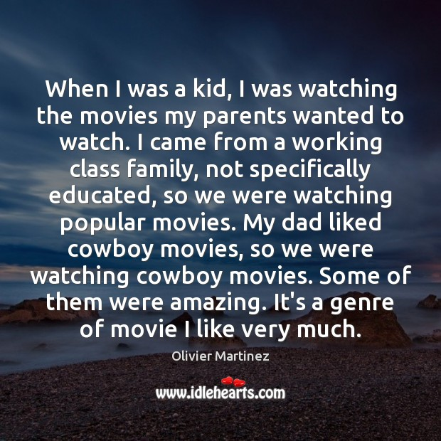 When I was a kid, I was watching the movies my parents Image