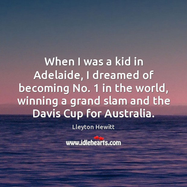 Image, When I was a kid in Adelaide, I dreamed of becoming No. 1