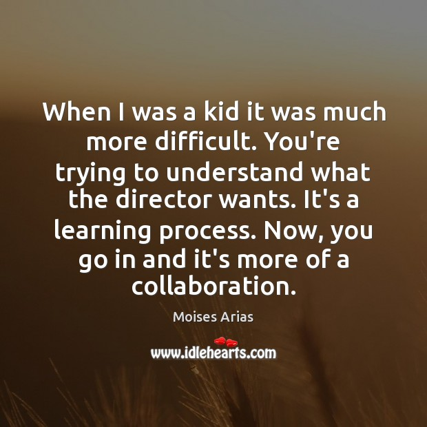 When I was a kid it was much more difficult. You're trying Image