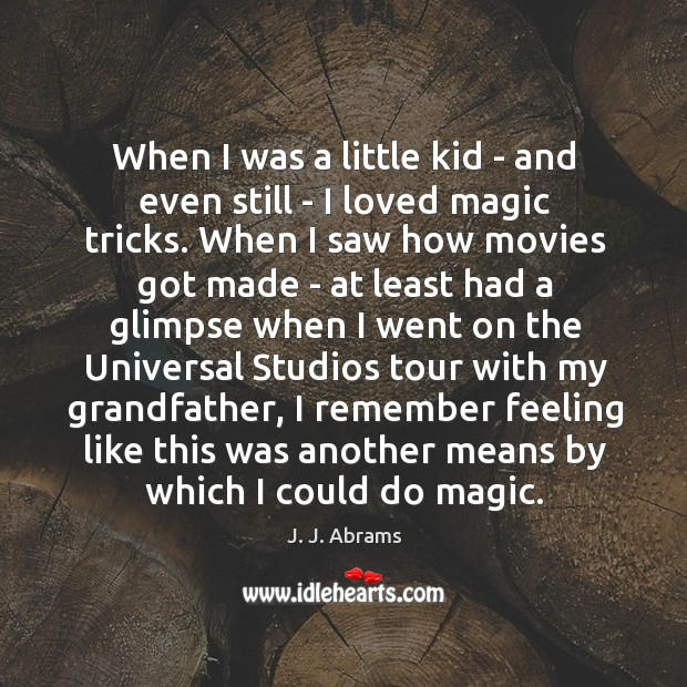When I was a little kid – and even still – I Image
