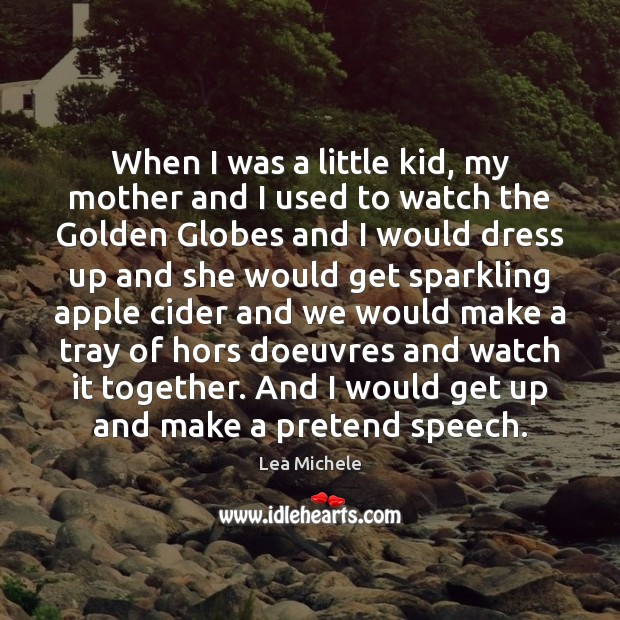 Image, When I was a little kid, my mother and I used to