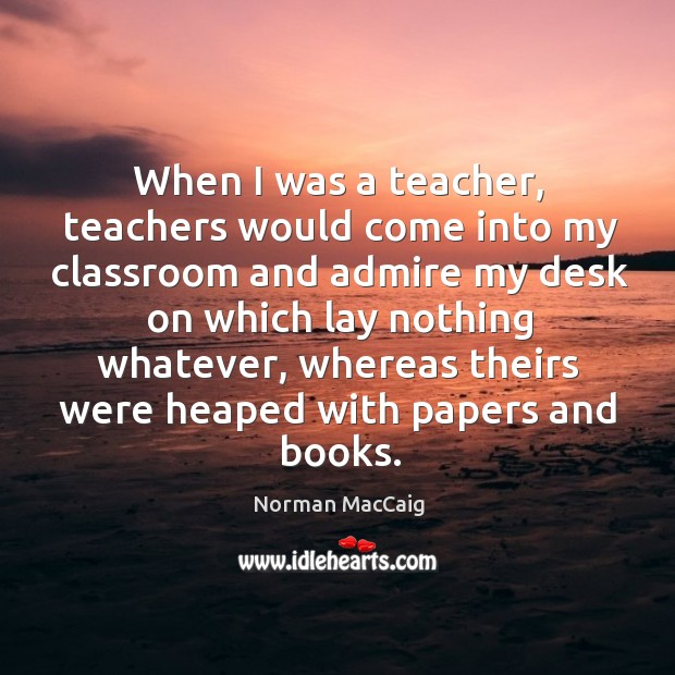When I was a teacher, teachers would come into my classroom Image