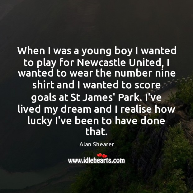 Image, When I was a young boy I wanted to play for Newcastle
