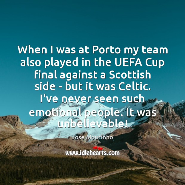 When I was at Porto my team also played in the UEFA Image