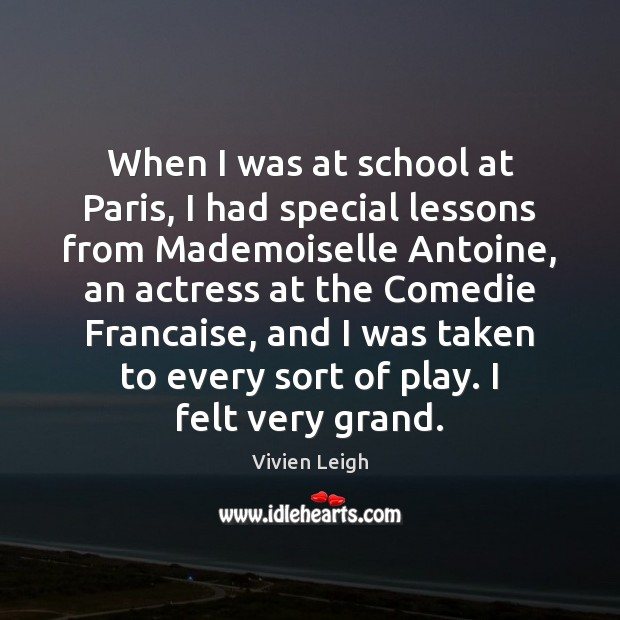 Image, When I was at school at Paris, I had special lessons from