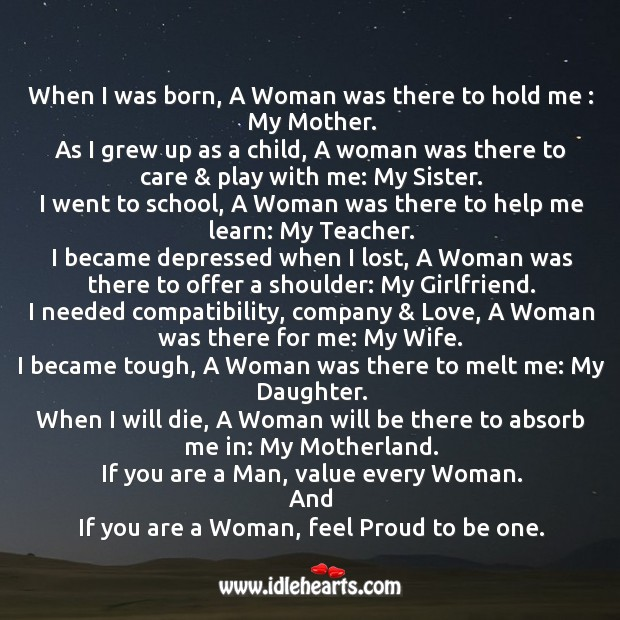 When I was born, a woman was there to hold me : my mother. Image