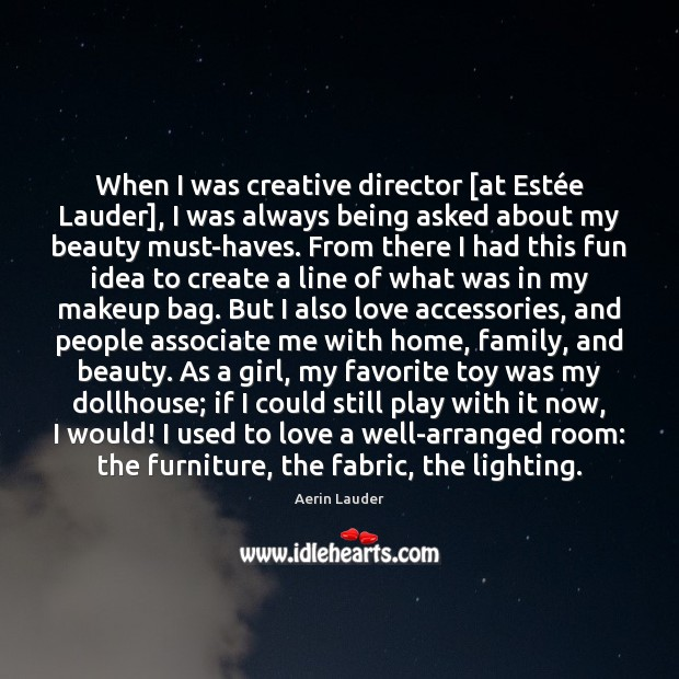 Image, When I was creative director [at Estée Lauder], I was always