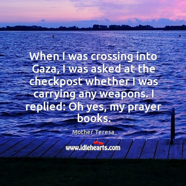 When I was crossing into Gaza, I was asked at the checkpost Image